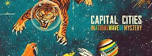 "Capitol Cities Debut Smash Release, ""In a Tidal Wave of ..."