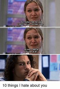 Funny 10 Things I Hate About You Memes of 2017 on SIZZLE