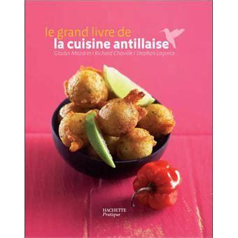 fnac livre de cuisine le grand livre de la cuisine antillaise reli 233 st 233 phan