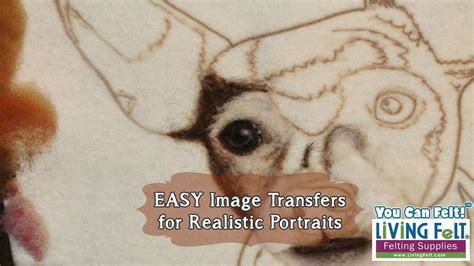 easy image transfer tutorial needle felting realistic