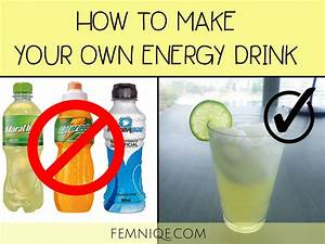 How To Make Your Own Energy Drink (10 Easy Recipes)