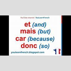 French Lesson 47  Coordinating Conjunctions Mais Ou Et Donc Car  Les Conjonctions De