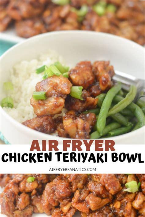 air fryer chicken teriyaki bowls fanatics bowl dinner easy