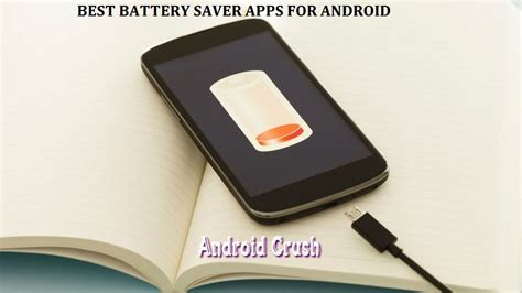 best battery saver app for android best battery saver apps for android 2017 android crush