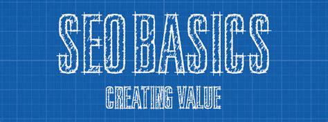 Seo Basics by Seo Basics Create Value Big Corner Creative