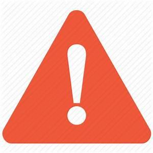 Alarm, alert, attention, beware, caution, danger, error ...