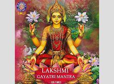 Lakshmi Gayatri Mantra 108 Times Songs Download Lakshmi