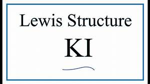 How To Draw The Lewis Dot Structure For Ki  Potassium