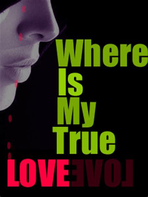Where Is My True Love