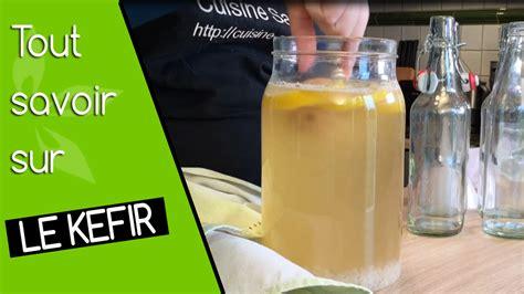 cuisine detox vidéo sur le kéfir de fruits cuisine saine sans gluten sans lait