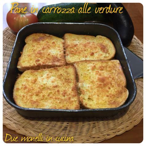 pane in carrozza pane in carrozza alle verdure due monelli in cucina