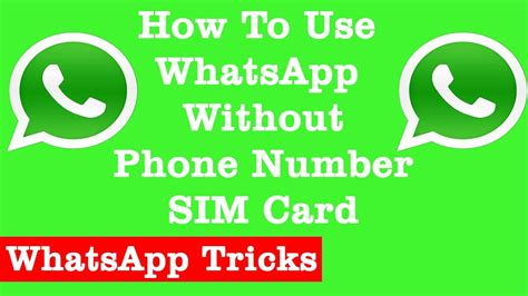how to use whatsapp without phone number sim card best whatsapp tricks