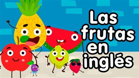 Frutas En Inglés Canciones Infantiles Youtube