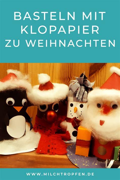 basteln mit klopapier ᐅ basteln mit klopapierrollen zu weihnachten diy