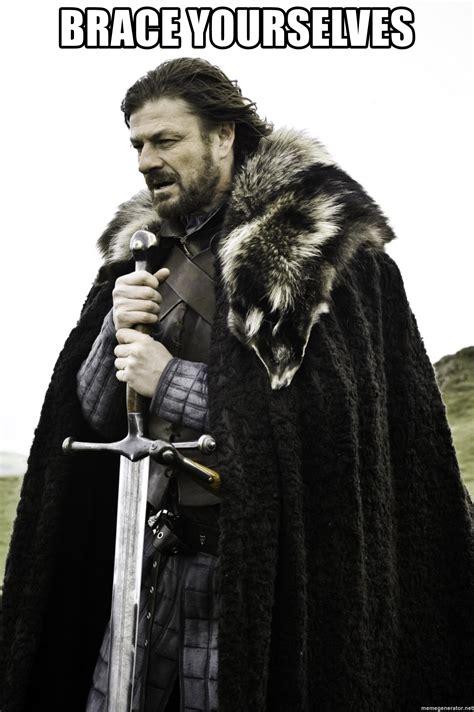Brace Yourselves Meme - brace yourselves ned stark meme generator