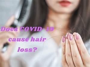 coronavirus hair loss does covid 19 cause hair loss
