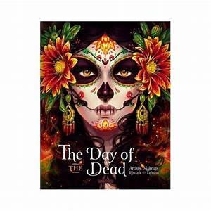 Fmt Charts Day Of The Dead Artists Makeup Rituals And Tattoos