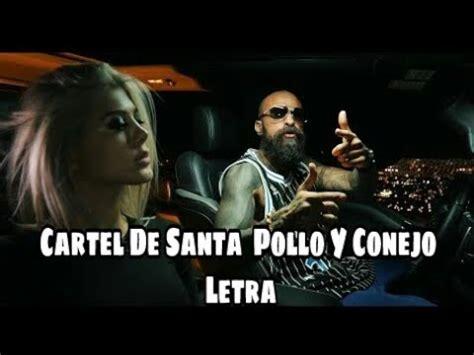LETRA Pollo Y Conejo Cartel De Santa YouTube