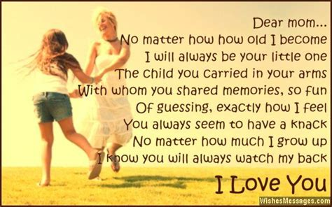 Dear Mom No Matter How Old I Become I Will Always Be