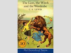 The Lion the Witch and the Wardrobe by CS Lewis The