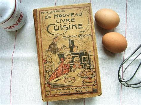 nouveau livre de cuisine vintage cookbook le nouveau livre de cuisine blanche caramel editions gautier