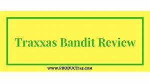 Traxxas Bandit Review And Buyers Guide