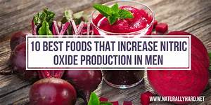 10 Best Foods That Increase Nitric Oxide Production In Men