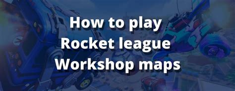 How to Play Rocket League Workshop Maps |Easy Set-up