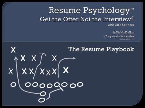 Resume Psychology Dirk Spencer dirk spencer resume psychology the resume playbook