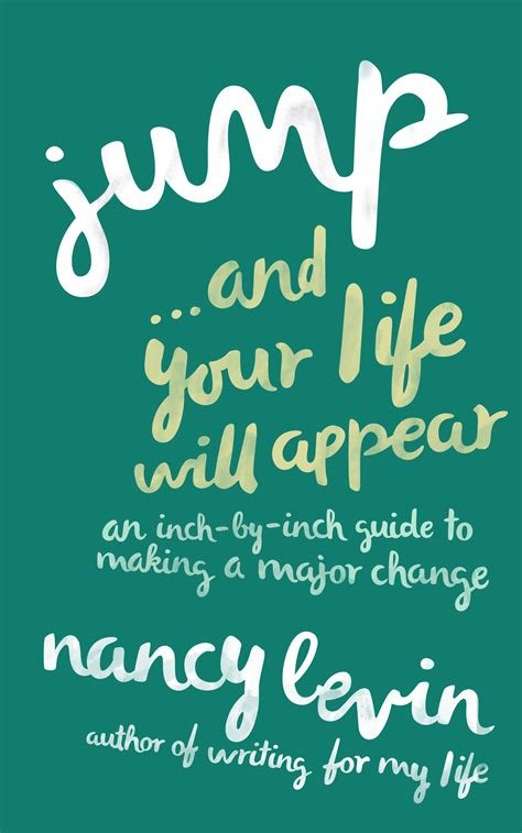 Jump … And Your Life Will Appear By Nancy Levin. Smile Quotes Her. Family Quotes Pictures. Work Quotes Marx. Sister Encarnacion Quotes. Life Quotes Poems. Quotes Book Just Listen Sarah Dessen. Coffee Person Quotes. Pang Single Na Quotes