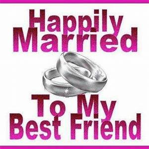 Happily married to my best friend! Forever♥ | I Love My ...
