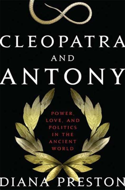 cleopatra  antony power love  politics   ancient world  diana preston