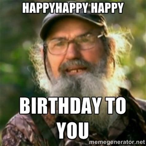 Duck Dynasty Birthday Meme - 31 best images about duck dynasty on pinterest very funny shops and hams