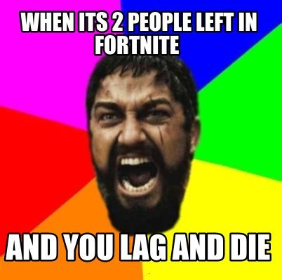 2 Picture Meme Creator - meme creator when its 2 people left in fortnite and you lag and die meme generator at