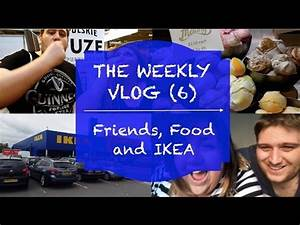 Friends, Good Food Show and IKEA | The Weekly Vlog (6 ...