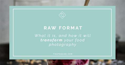 raw format   transform  food photography