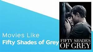 Shades Of Grey Film : movies like fifty shades of grey itcher playlist youtube ~ Watch28wear.com Haus und Dekorationen