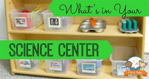 what s in your science center classroom preschool and or 954 | b07a46678bb9050a9f418b2a9f5dea0d