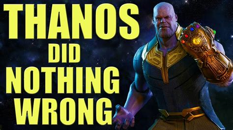 Thanos Did Nothing Wrong! Youtube