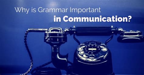 Is Grammar Important by Why Is Grammar Important In Communication Top 14 Reasons