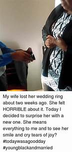 25 best memes about tears of joy tears of joy memes for My wife lost her wedding ring