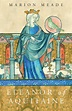 Eleanor of Aquitaine: A Biography by Marion Meade - Books ...