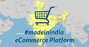 #madeinindia eCommerce Platforms to Build Your Own Online ...