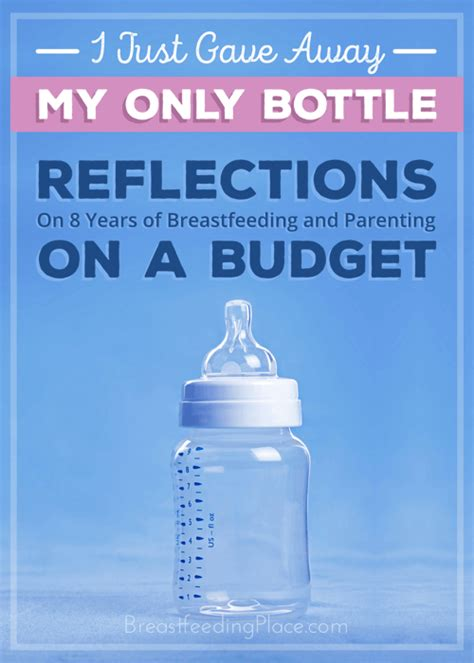 i just gave away my only bottle a reflection on 8 years of and parenting on a