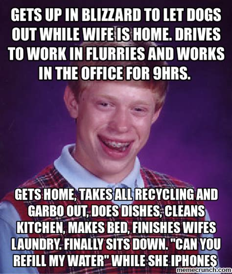 Works For Me Meme - gets up in blizzard to let dogs out while wife is home drives to work in flurries and works in