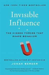 Invisible Influence | Book by Jonah Berger | Official ...