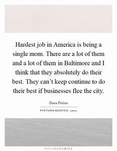 Hardest job in ... Baltimore Mom Quotes