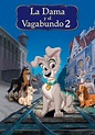 Lady and the Tramp II: Scamp's Adventure | Movie fanart ...