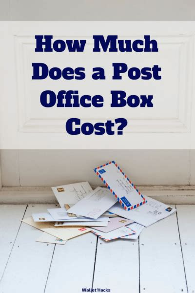 how much does it cost to mail a letter how much does a post office box cost 11401