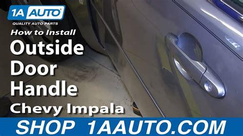 replace front exterior door handle   chevy